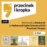 Nominacje Przecinek i Książka 2018 6-8 lat