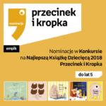 Nominacje Przecinek i Książka 2018 do 5 lat